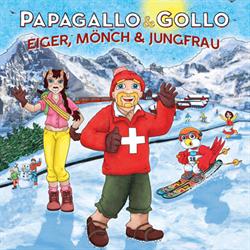 Papagallo & Gollo Eiger, Mönch & Jungfrau